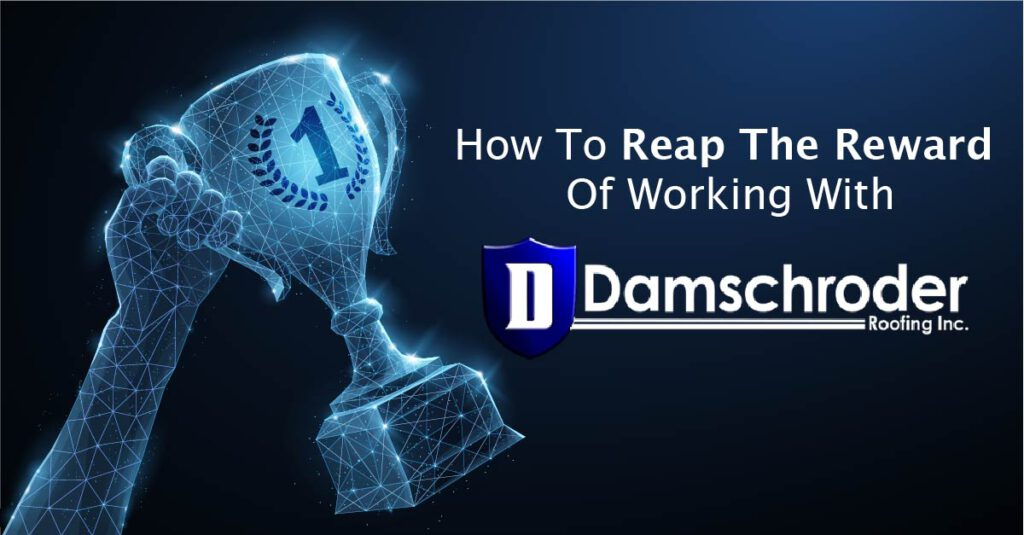 How To Reap The Reward Of Working With Damschroder Roofing