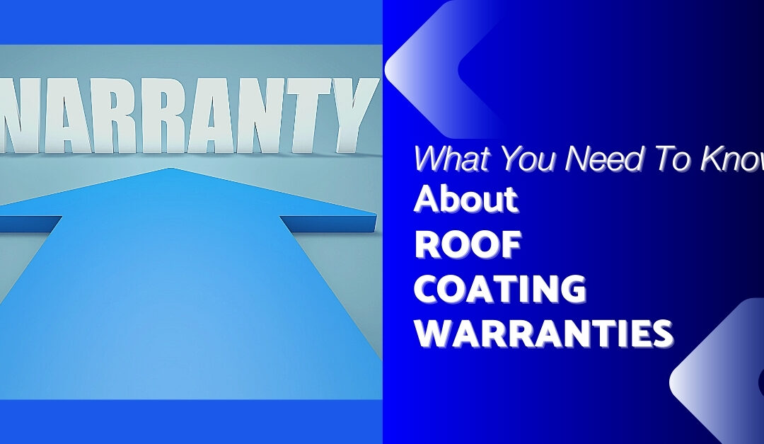 What You Need To Know About Roof Coating Warranties