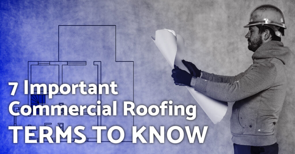 7 Important Commercial Roofing Terms To Know
